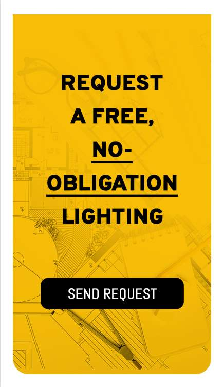 REQUEST A FREE, NO-OBLIGATION LIGHTING